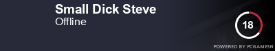 Steam Profile badge for Small Dick Steve: Get your our own Steam Signature at SteamProfile.com