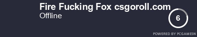 Steam Profile badge for Fire Fucking Fox csgoroll.com: Get your our own Steam Signature at SteamProfile.com