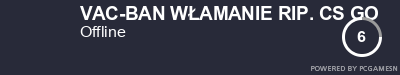 Steam Profile badge for VAC-BAN WŁAMANIE RIP. CS GO: Get your our own Steam Signature at SteamProfile.com