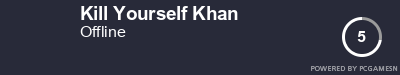 Steam Profile badge for Kill Yourself Khan: Get your our own Steam Signature at SteamProfile.com