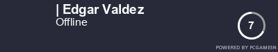 Steam Profile badge for Edgar Valdez: Get your our own Steam Signature at SteamProfile.com